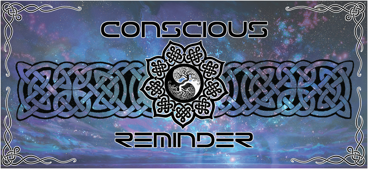 Conscious Reminder ~Expand Your Mind~