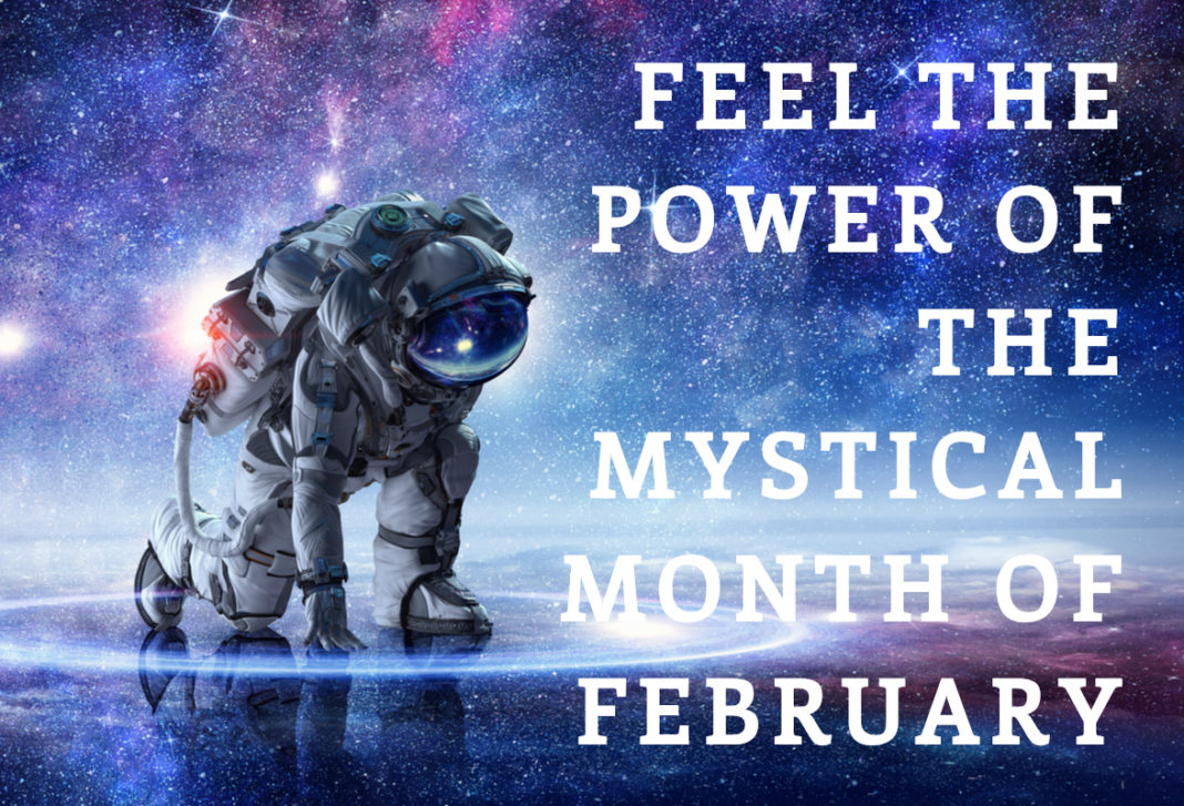 The Mystical Month Of February: We Are Spirits In Material Space Suits